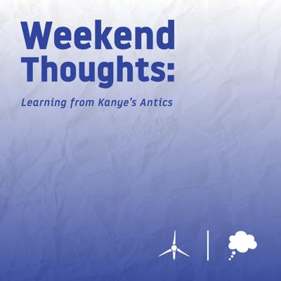 Cover art for Weekend Thoughts: Learning from Kanye's Antics