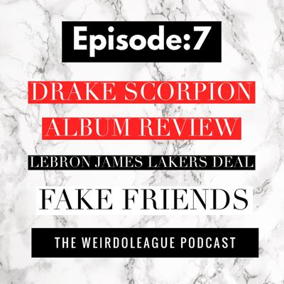 Cover art for episode:7 drake album review/lebron james sign to the lakers/fake friends