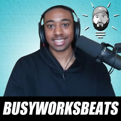 Cover art for BusyWorksBeats: Teaching over 700k Music Producers, YouTube Tips & More