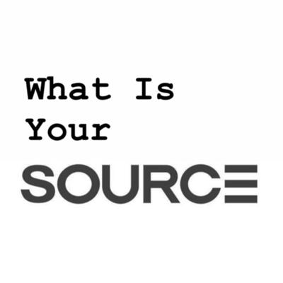 Cover art for What Is Your Source?