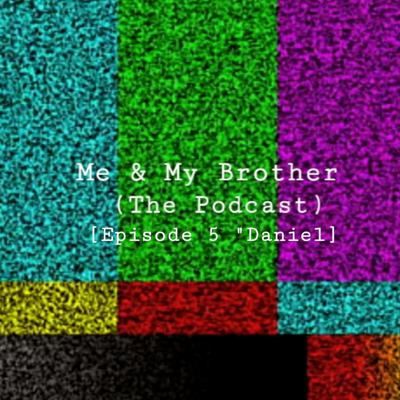 Cover art for Me & My Brother [Episode 4
