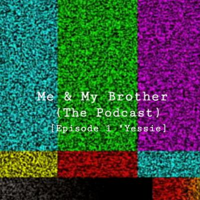 Cover art for Me & My Brother [Episode 1