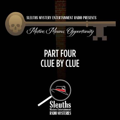 Cover art for Motive, Means, Opportunity Episode Four: Clue by Clue