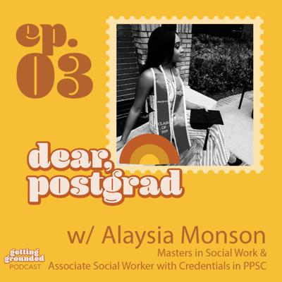 Cover art for #3 Dear Postgrads, Don't Be Afraid to Take Chances with Alaysia Monson