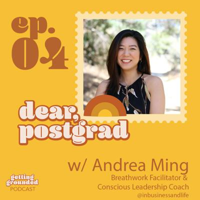 Cover art for #4 Dear Postgrads, Break the Cycle & Follow Your Curiosity w/ Andrea Ming (Breathwork Guide & Conscious Leadership Coach)