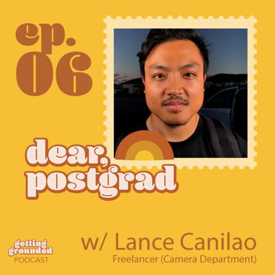 Cover art for #6 Dear Postgrads, Trust Your Foundations w/ Lance Canilao (Freelancer-Camera Department)