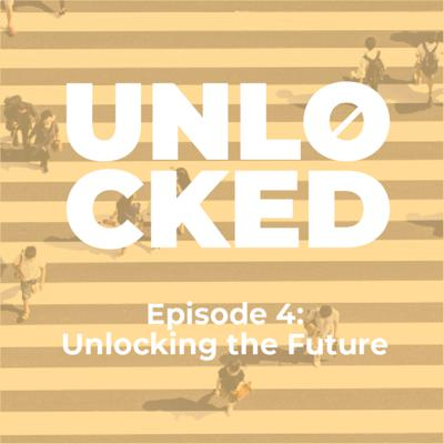 Cover art for Episode 4 - Unlocking the Future