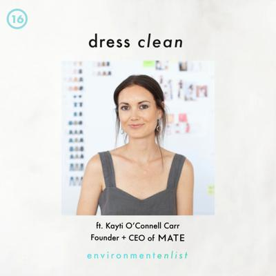 Cover art for Dress Clean ft. Kayti O'Connell Carr, Founder + CEO of MATE the Label