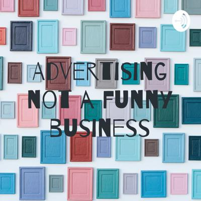 Advertising Not a Funny Business