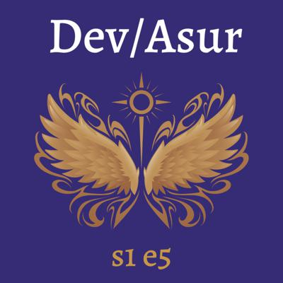Cover art for s1e5 Dev/Asur (Indian Mithya Fantasy)