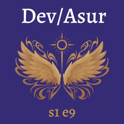 Cover art for s1e9 Dev/Asur (Indian Mithya Fantasy)