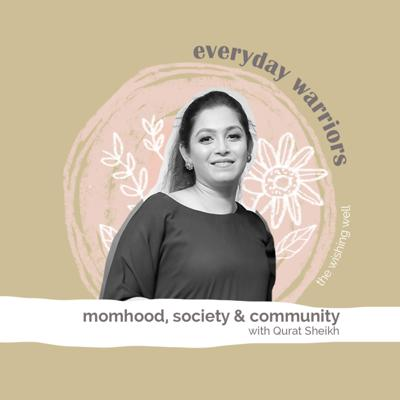 Cover art for Ep 2: Momhood, society & community with Qurat Sheikh