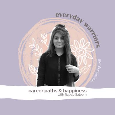 Ep 4: Career paths & happiness with Rabab Saleem