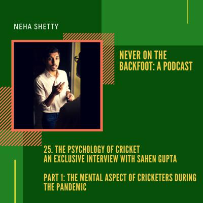Cover art for 25. The Psychology of Cricket: An Exclusive Interview with Sahen Gupta (Part 1)