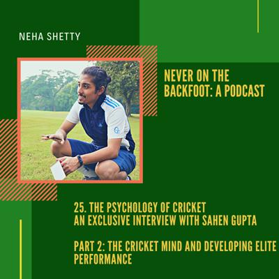 Cover art for 25. The Psychology of Cricket: An exclusive interview with Sahen Gupta (Part 2)