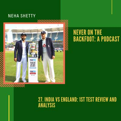 Cover art for 27. India vs England: 1st Test Review and Analysis