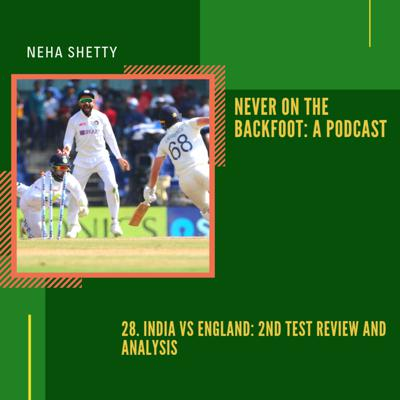 Cover art for 28. India vs England: 2nd Test Review and Analysis
