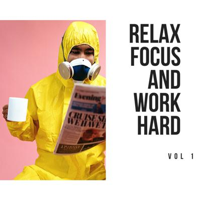 Cover art for Relax Focus & Work Hard Vol 1