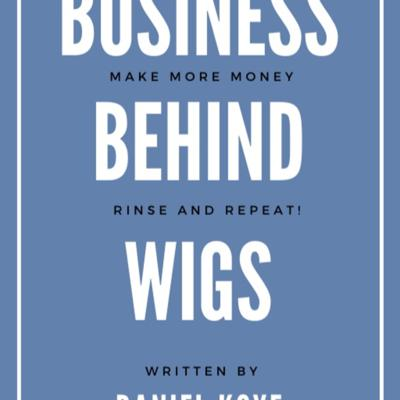 Cover art for The Business Behind Wigs.