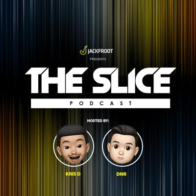 The Slice: Episode 01 - How Jackfroot Started and Where We Are Now Hosted by DNR & Kris D