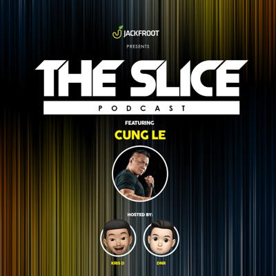 The Slice: Episode 02 ft. Cung Le - All About the Legendary MMA Fighter, Racism & Self Defense