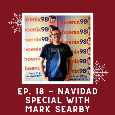 Cover art for Ep. 18 - Navidad Special with Mark Searby