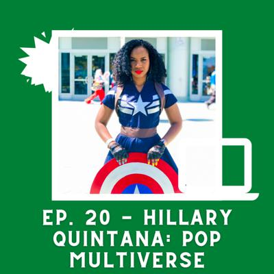 Cover art for Ep. 20 - Hillary Quintana: Pop Multiverse