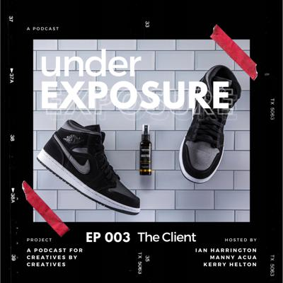 Cover art for Under Exposure Ep. 3 - The Client
