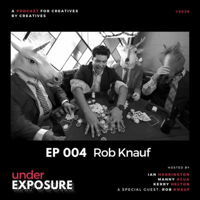 Cover art for Under Exposure Ep. 4 - Rob Knauf