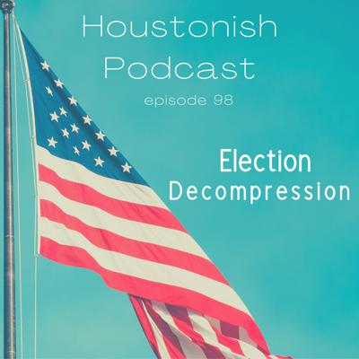 Cover art for Ep 98 - Election Decompression
