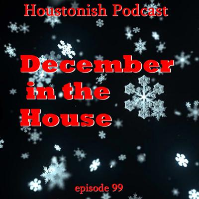 Cover art for Ep 99 - December in the House