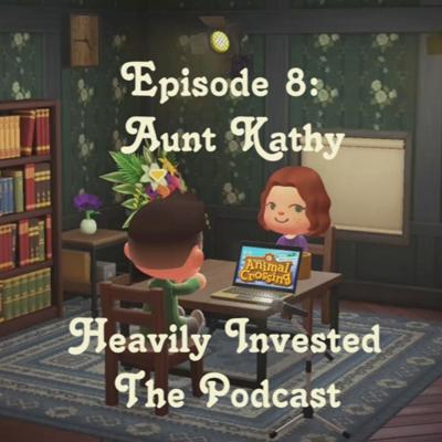 Cover art for 8. Heavily Invested: Some History Behind Gaming (Episode 8 Aunt Kathy)
