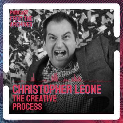 Cover art for Christopher Leone and the Creative Process of Filmmaking