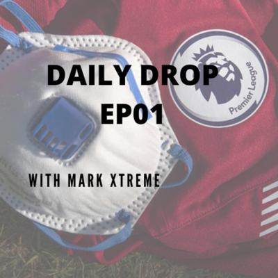 Cover art for Update on Project Restart of the Premier League - Daily Drop Podcast