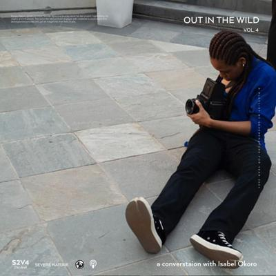Cover art for Out In The Wild: The Draft Vol.4 - a conversation with Isabel Okoro