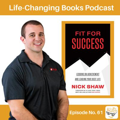 Cover art for 61. Nick Shaw: Author of Fit for Success