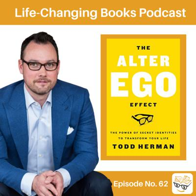 Cover art for 62. Todd Herman: The Alter Ego Effect