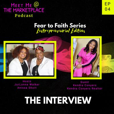 Cover art for EP 04: Fear to Faith Series: Entrepreneurial Edition w/Kendra Conyers Realtor