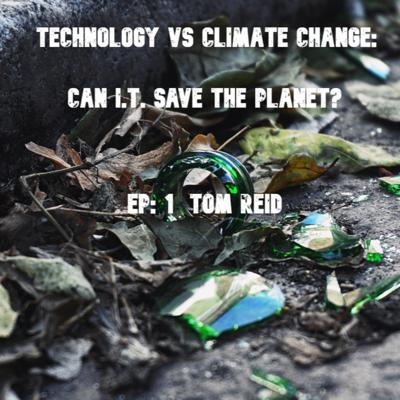 Cover art for Technology vs Climate Change Ep.1: Is IT even the answer?