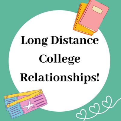 Long Distance College Relationships