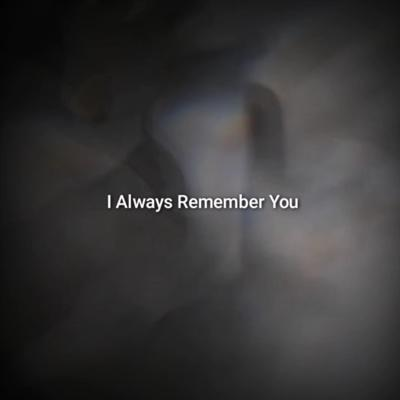 Cover art for I Always Remember You