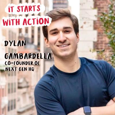 Cover art for Episode 64 - It starts with Action : Build momentum with Dylan Gambardella