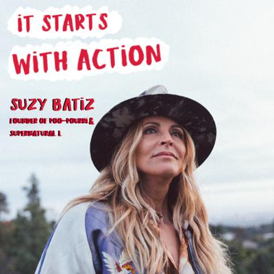 Cover art for Episode 65 - It starts with Action : Building a $500M Empire using intuition with Suzy Batiz