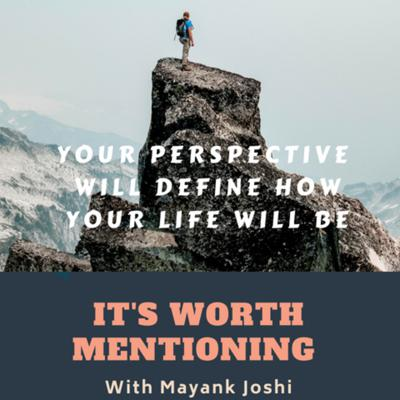 Cover art for Ep 12: Your perspective towards your life and problems will define how your life is going to be.