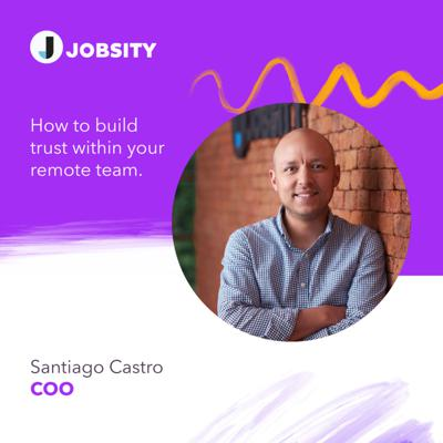 Cover art for Santi Castro On How To Build Trust Within Your Remote Team.