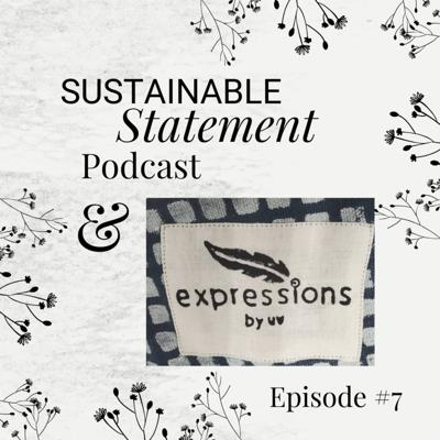 Cover art for Sustainable Statement Podcast Episode #7 with Expressions by UV