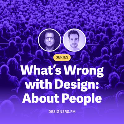 Cover art for #14 · What's Wrong With Design? About People