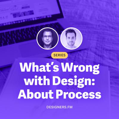 Cover art for #13 · What's Wrong With Design? About Process