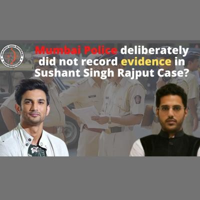 Cover art for Mumbai Police deliberately did not record evidence in Sushant Singh Rajput Case?