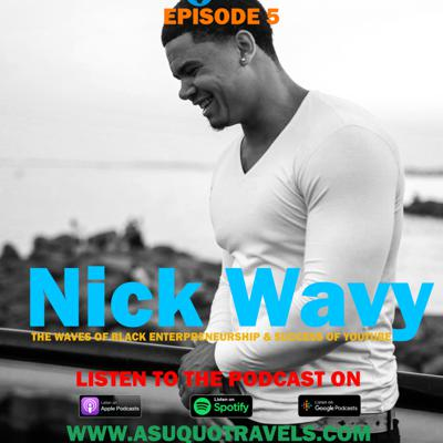 Cover art for Ep. 05: The Waves of Black Entrepreneurship and Success of YouTube Ft. Nick Wavy